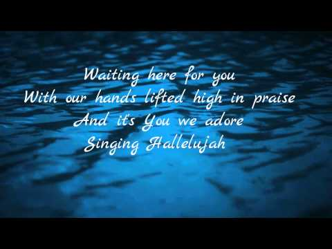 Waiting here for you,JESUS CULTURE WITH MARTIN SMITH: LYRICS