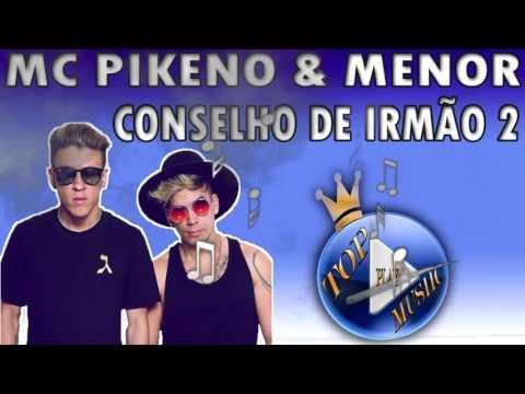 MC PIKENO E MENOR - CONSELHO DE IRMÃO 2 ♪(LETRA+DOWNLOAD)♫