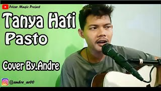 TANYA HATI - PASTO [ COVER AKUSTIC BY.ANDRE ]