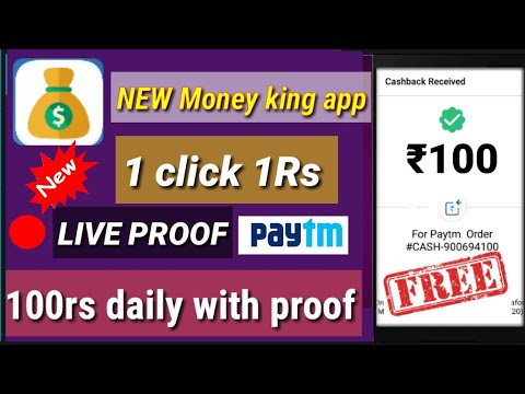 Money king app 100rs daily {1 click 1rs}   live payment proof and unlimited trick   earn PayTm cash