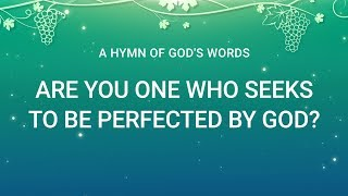 "2019 English Christian Hymn With Lyrics | ""Are You One Who Seeks to Be Perfected by God?"""