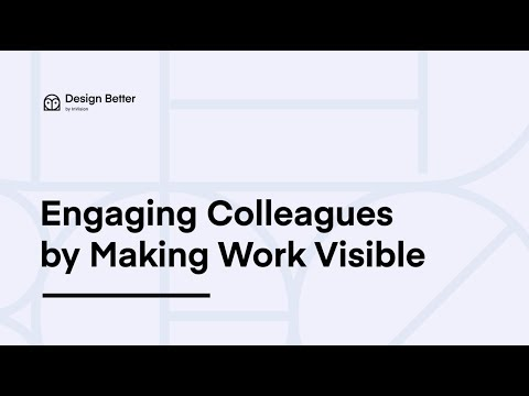 Engaging Colleagues by Making Work More Visible