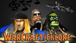 Warcraft/Encore