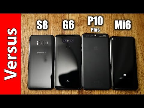 Galaxy S8 vs. LG G6 vs. Huawei P10 Plus vs. Xiaomi Mi6 | in-depth comparison