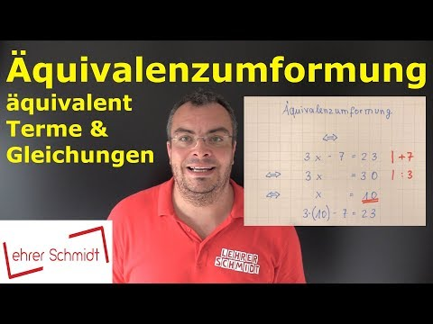Äquivalenzumformung, äquivalentes Umformen | Terme und Gleichungen | Lehrerschmidt from YouTube · Duration:  6 minutes 17 seconds