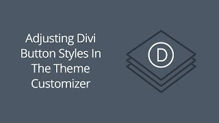 Adjusting Divi Button Styles In The Theme Customizer