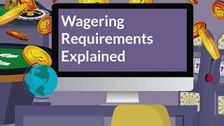 Wagering Requirements Explained [Online Casino]