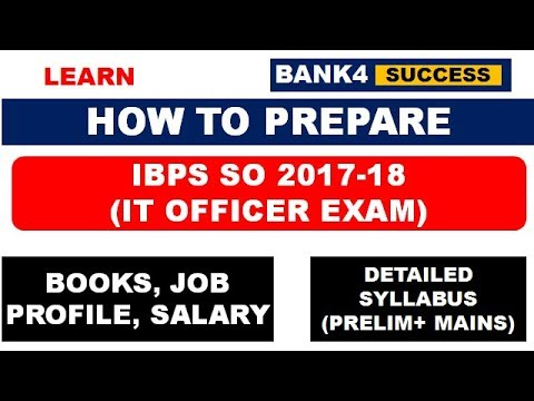 How to Prepare IBPS SO (IT) Officer Exam 2017-18 (Prelim & Mains)
