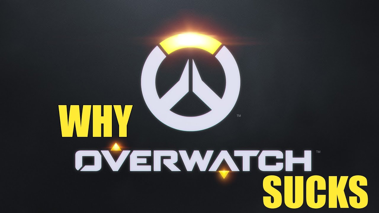 Overwatch sucks
