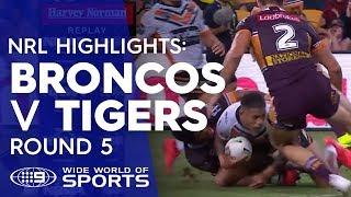 NRL Highlights: Brisbane Broncos v Wests Tigers - Round 5 | NRL on Nine