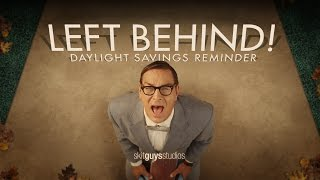 skit-guys---left-behind-daylight-savings-reminder