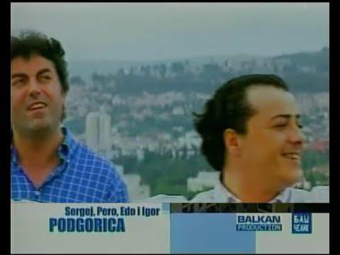 Sergej, Pero, Edo i Igor - Podgorica