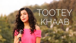 Tootey Khaab | Armaan Malik | Female Version By Shreya Karmakar