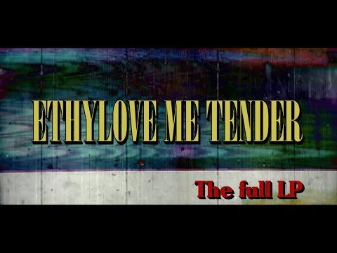 Krasseville - Ethylove me tender (full album)