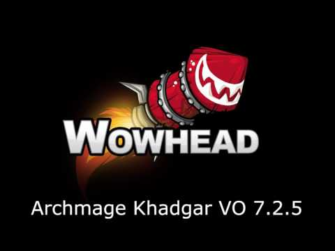 Archmage Khadgar Voice Over - Patch 7.2.5