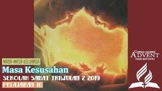 Sekolah Sabat Dewasa Triwulan 2 2019 Pelajaran 10 Masa Kesusahan (ASI)