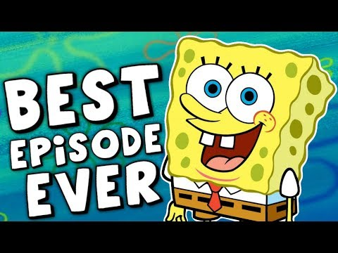 What is the Best Spongebob Episode of ALL TIME?