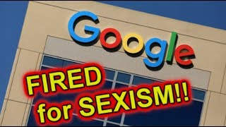 Google fires Memo guy for annoying feminists with the TRUTH!