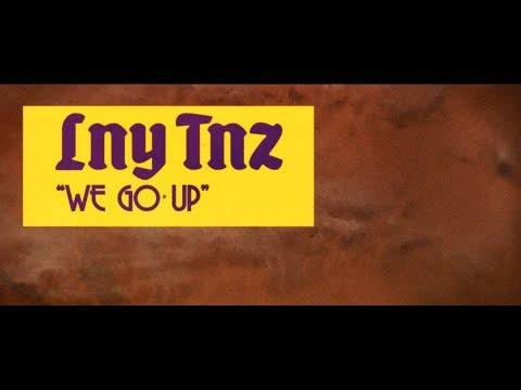 LNY TNZ - We Go Up [Official Lyric Video]
