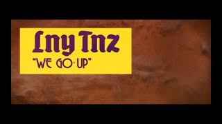 Gambar cover LNY TNZ - We Go Up [Official Lyric Video]
