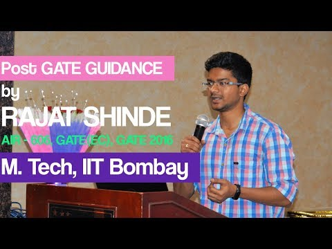 Post GATE Guidance by Rajat Shinde sir, AIR - 606 (EC), GATE 2016, IIT Bombay