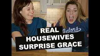 REAL HOUSEWIVES SURPRISE GRACE!