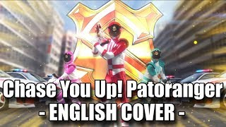 Chase You Up! Patoranger (English Cover w/ Vocals by mewsic) - Lupinranger vs Patoranger