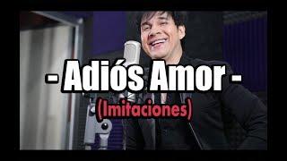 Adiós Amor - Gilberto Gless (Imitaciones)