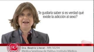 Adicción al sexo, ¿existe? | Dra. Beatriz Literat