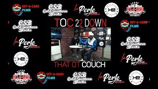 Exclusive Interview With Bizz Loc / Down 22 - That OT Couch