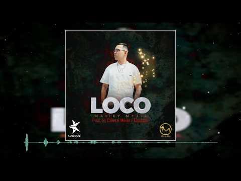 Loco ❌ Maiiky Mejía ❌ Prod. By Colosal Músic / Mautano