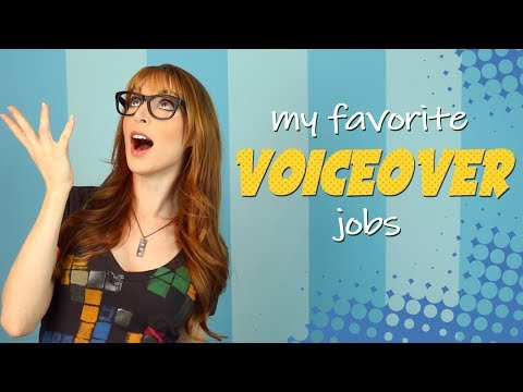 My Favorite Voiceover Jobs!