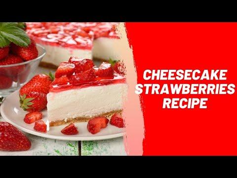 Cheesecake Strawberries Recipe