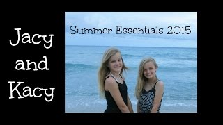 Our Summer Essentials 2015 ~ Jacy and Kacy