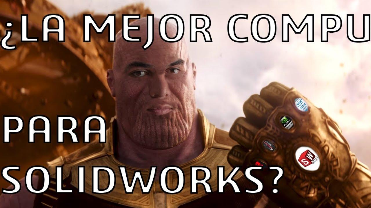 ¿La mejor compu para SolidWorks?
