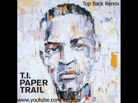 T.I. ft Young Jeezy, Young Dro, Big Kuntry & B.G. - Top Back Remix