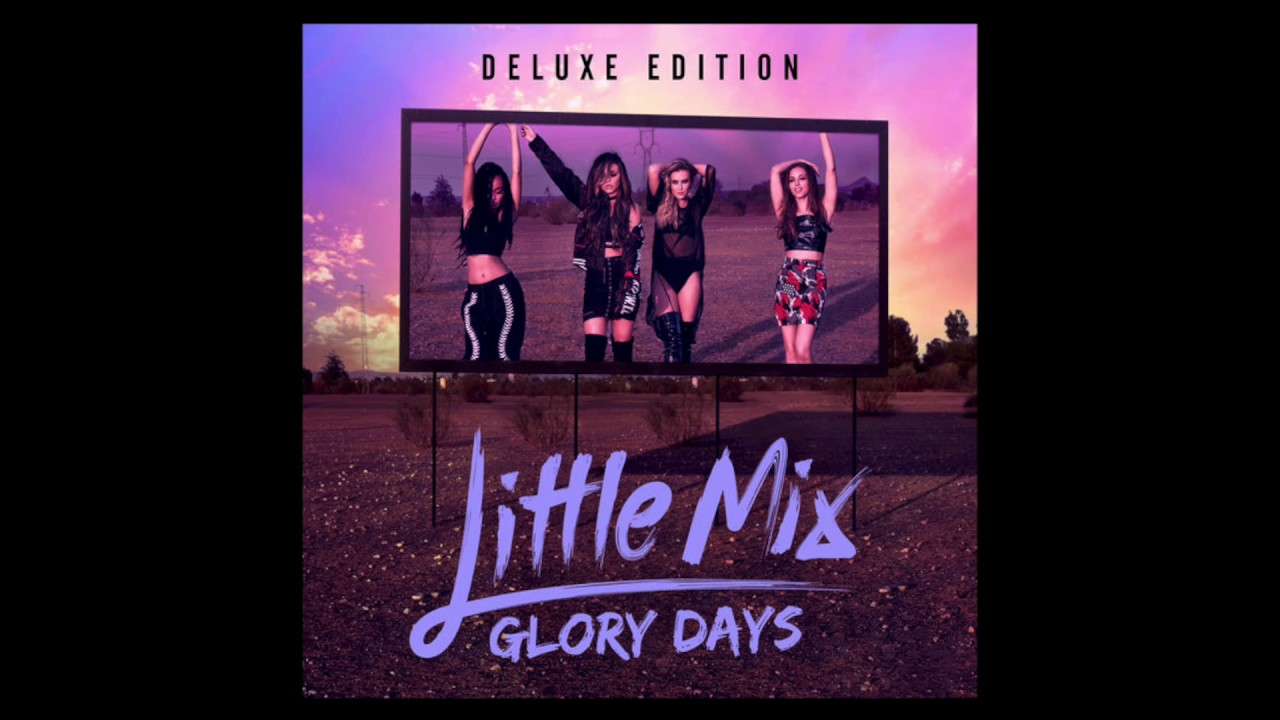 Little Mix - Glory Days (Deluxe) Full Album