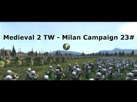 M2TW Milan Grand Campaign 23#