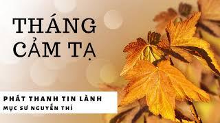 Tháng Cảm Tạ - Mục Sư Nguyễn Thỉ - Phát Thanh Tin Lành