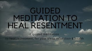 GUIDED SLEEP MEDITATION TO HEAL RESENTMENT For your deep sleep relaxation & healing