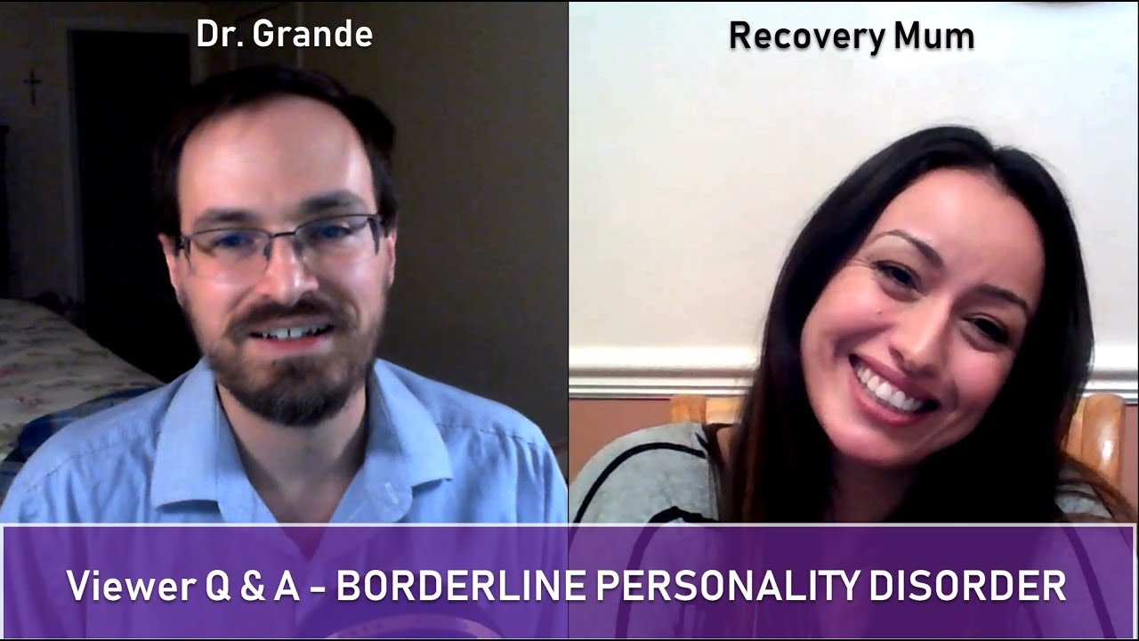 Q & A: Borderline Personality Disorder   RecoveryMum/Dr  Grande  Collaboration