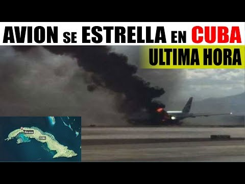 Ultimas noticias de CUBA, AVION SE ESTRELLA ¡URGENTE! 18/05/2018
