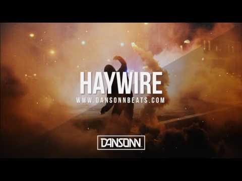Haywire - Dark Angry Underground Trap Beat   Prod. By Dansonn