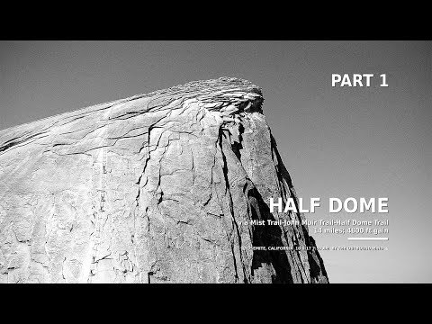 Full-Length Hike: Half Dome (Yosemite) (Part 1) by The Outbound Mind