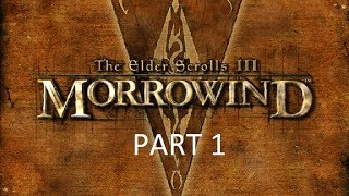 Let's Play The Elder Scrolls III: Morrowind GOTY Edition Part 1 W/Commentary