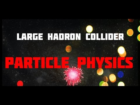 Science Documentary: Large Hadron Collider, Time, Galaxy For