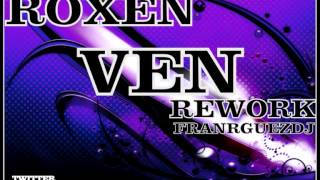 ROXEN -VEN (REWORK) //@FranRguezDj// **FREE DOWNLOAD**