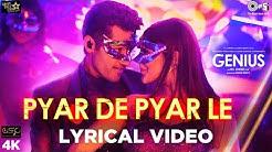 Pyar De Pyar Le Lyrical- Genius | Utkarsh, Ishita | Himesh Reshammiya | Dev Negi, Ikka & Iulia