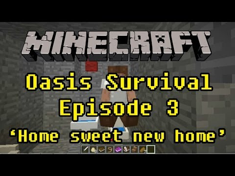 Minecraft Oasis Survival Episode 3 Home Sweet New Home