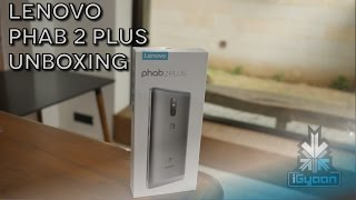 Lenovo Phab 2 Plus Unboxing and Hands On - iGyaan